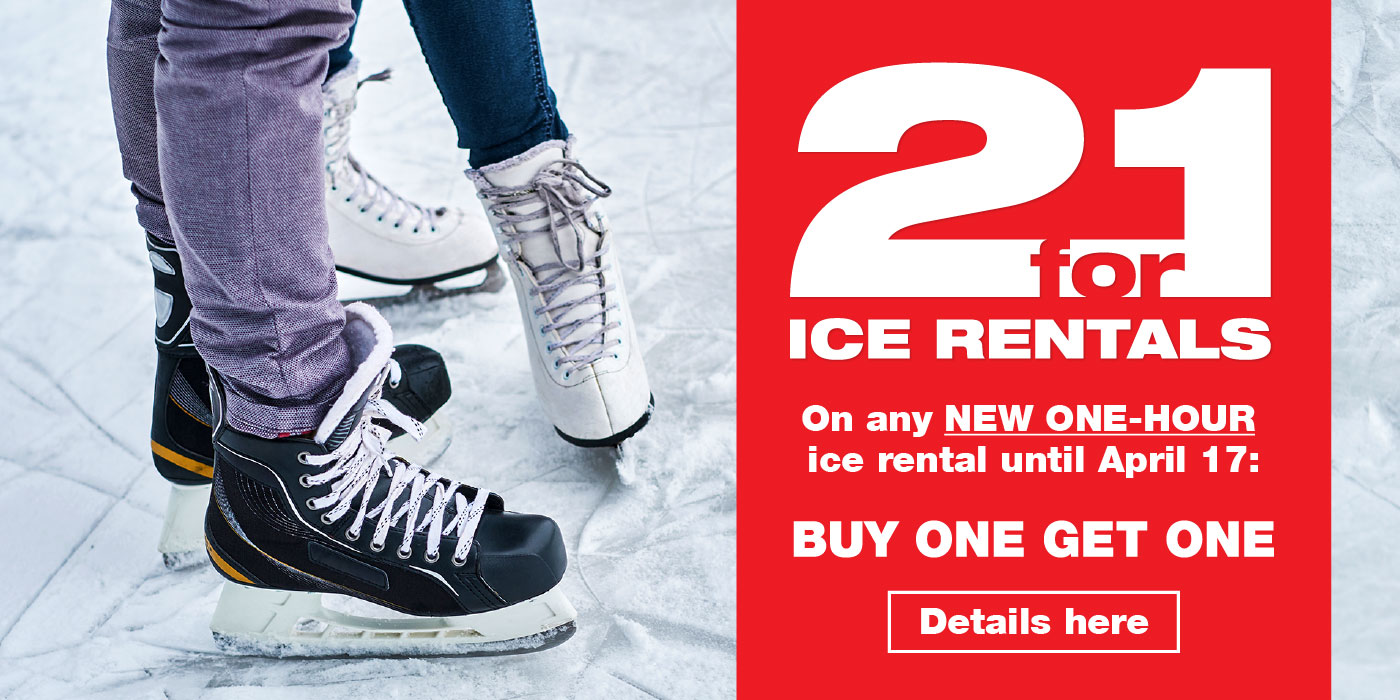 2 for 1 ice rental