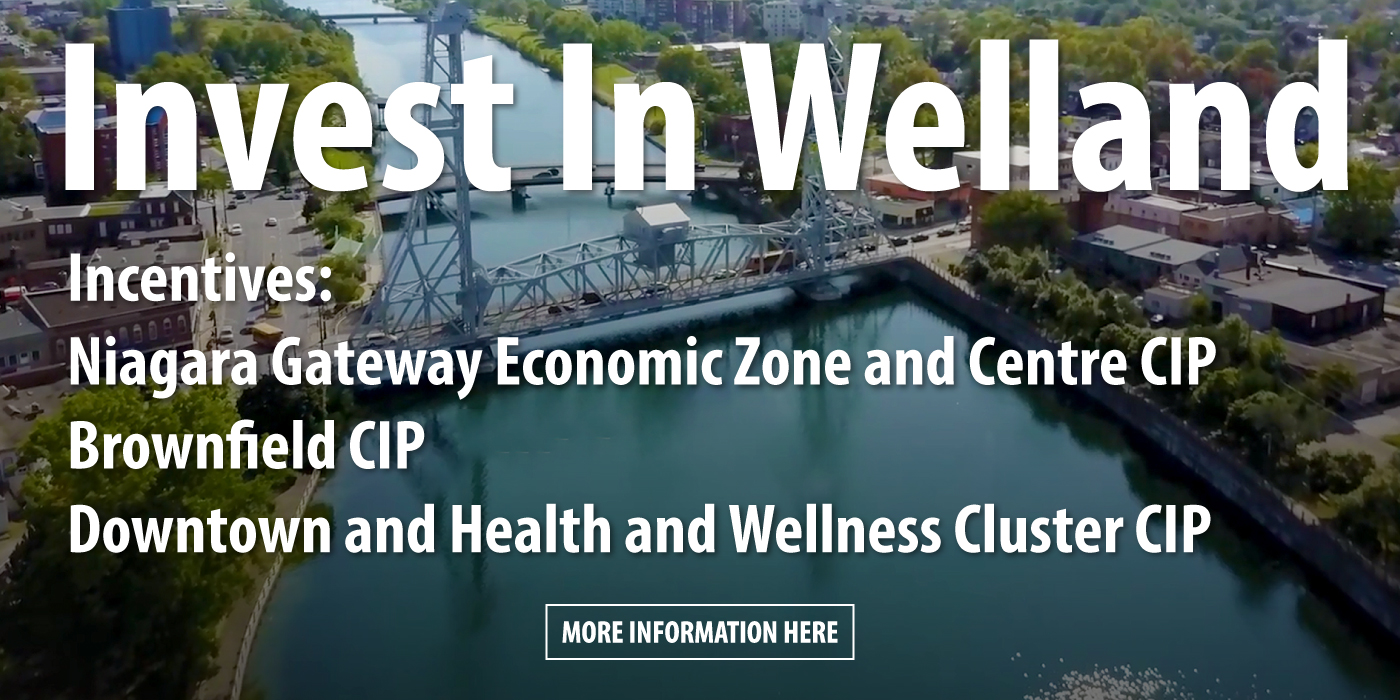 Invest in Welland - CIP Incentive Programs